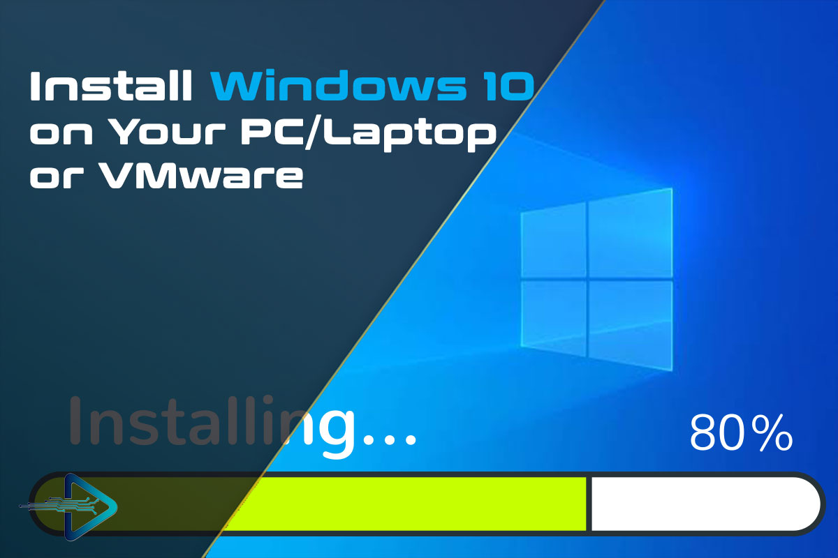 Install-Windows-10-on-Your-PC-Laptop-or-VMware